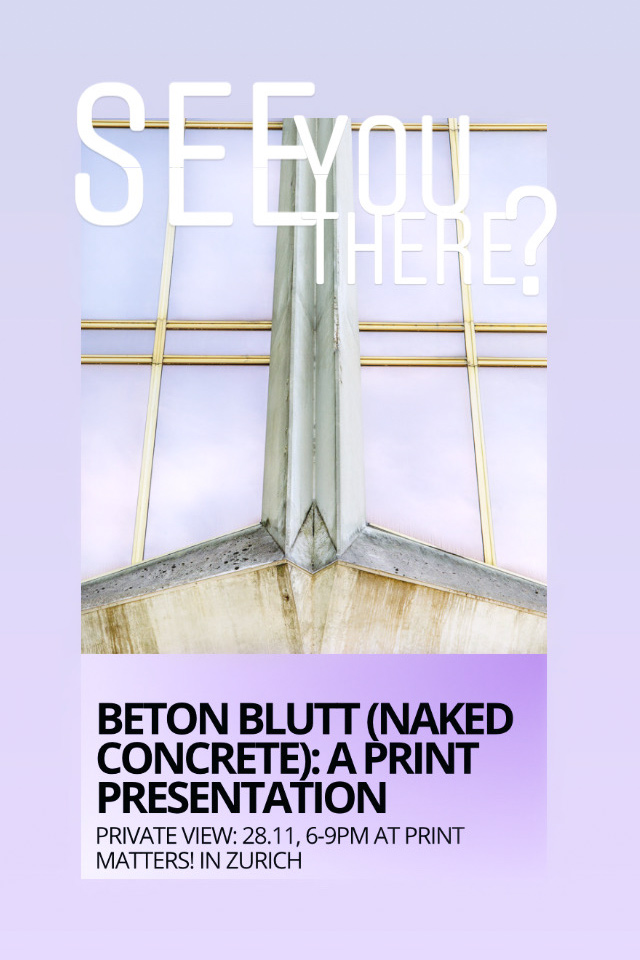 Beton Blutt (Naked Concrete)- A Print Presentation by HEARTBRUT at PRINT MATTERS! in Zurich. Private view 28.11 6-9pm